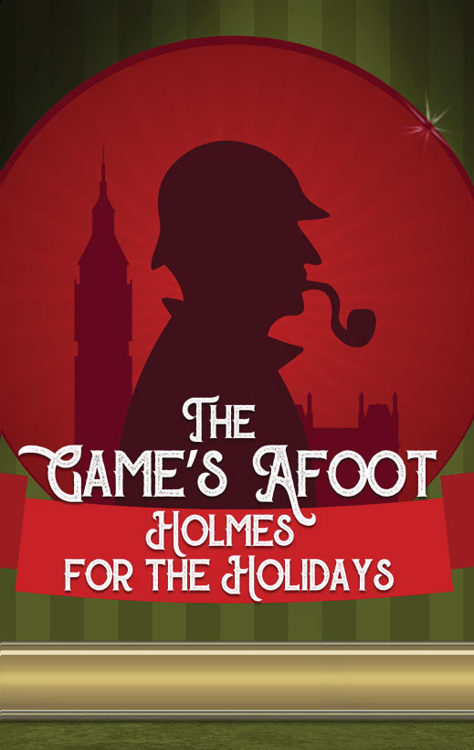 The Game's Afoot or Home for the Holidays