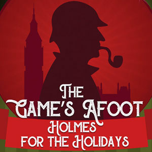 The Game's Afoot Holmes for the Holidays